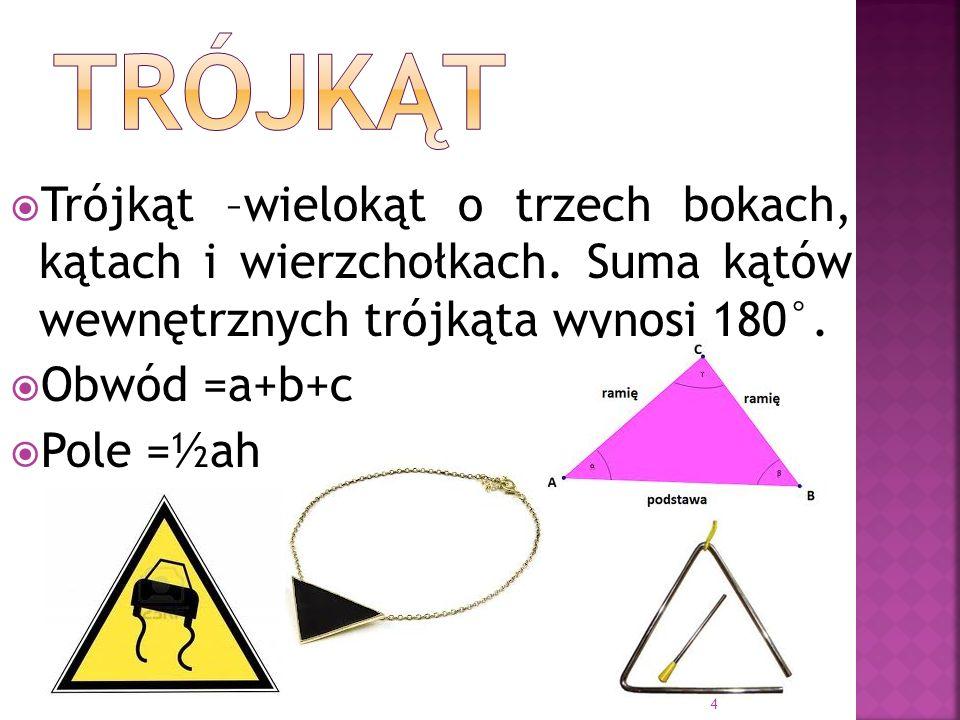 trójkąt Trójkąt –wielokąt o trzech bokach, kątach i wierzchołkach. Suma kątów wewnętrznych trójkąta wynosi 180°.