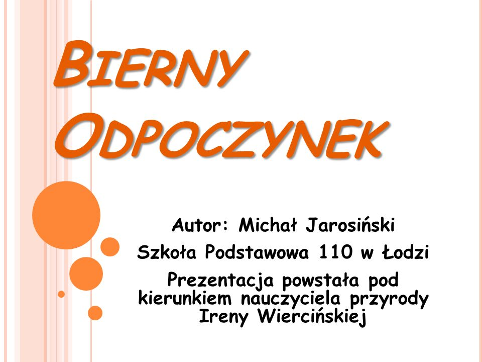 Autor: Michał Jarosiński Szkoła Podstawowa 110 w Łodzi