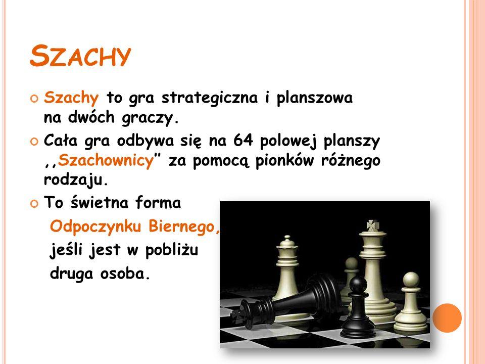 Szachy Szachy to gra strategiczna i planszowa na dwóch graczy.
