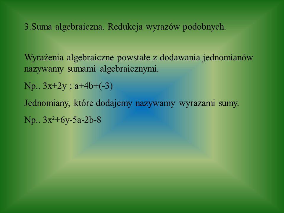 3.Suma algebraiczna. Redukcja wyrazów podobnych.