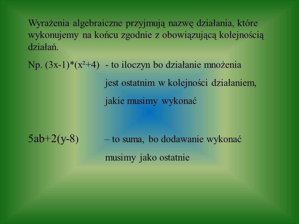 5ab+2(y-8) – to suma, bo dodawanie wykonać