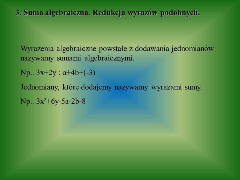 3. Suma algebraiczna. Redukcja wyrazów podobnych.