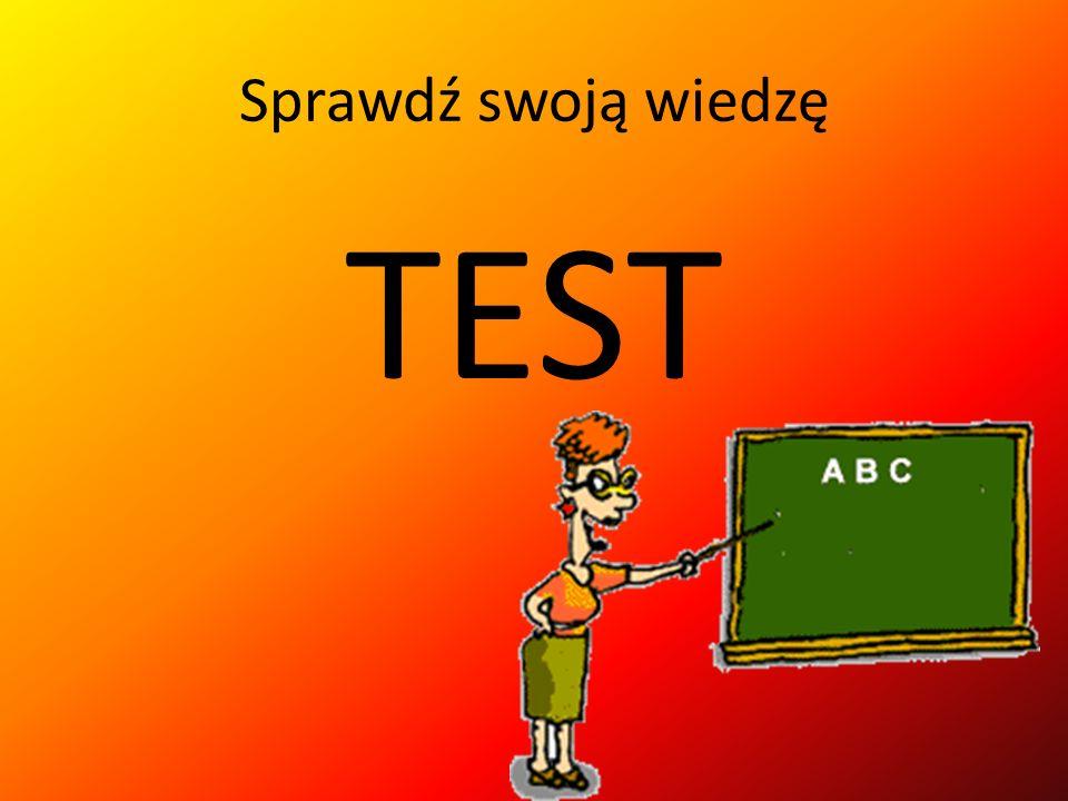 Sprawdź swoją wiedzę TEST