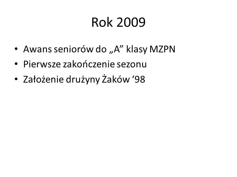 """Rok 2009 Awans seniorów do """"A klasy MZPN Pierwsze zakończenie sezonu"""