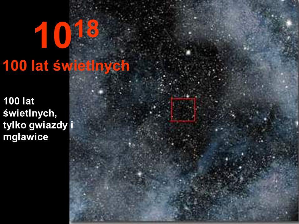 1018 100 lat świetlnych 100 lat świetlnych, tylko gwiazdy i mgławice