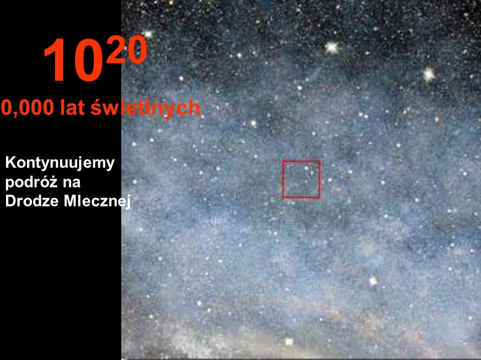 1020 10,000 lat świetlnych Kontynuujemy podróż na Drodze Mlecznej