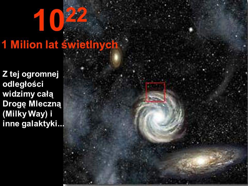 1022 1 Milion lat świetlnych.