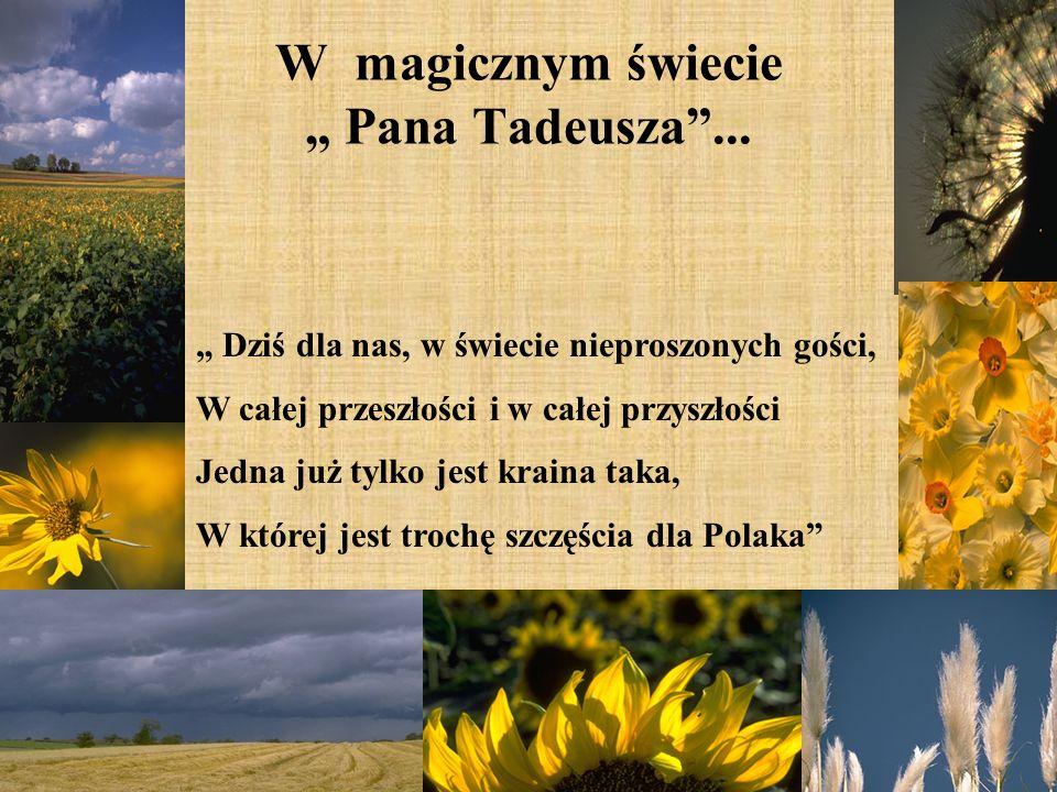 """W magicznym świecie """" Pana Tadeusza ..."""