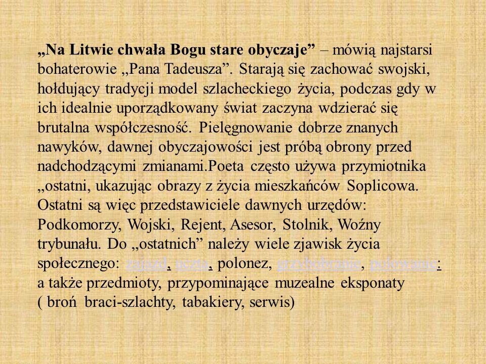 """""""Na Litwie chwała Bogu stare obyczaje – mówią najstarsi bohaterowie """"Pana Tadeusza ."""