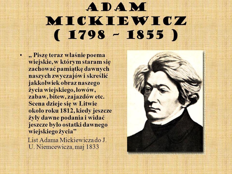 Adam Mickiewicz ( 1798 – 1855 )