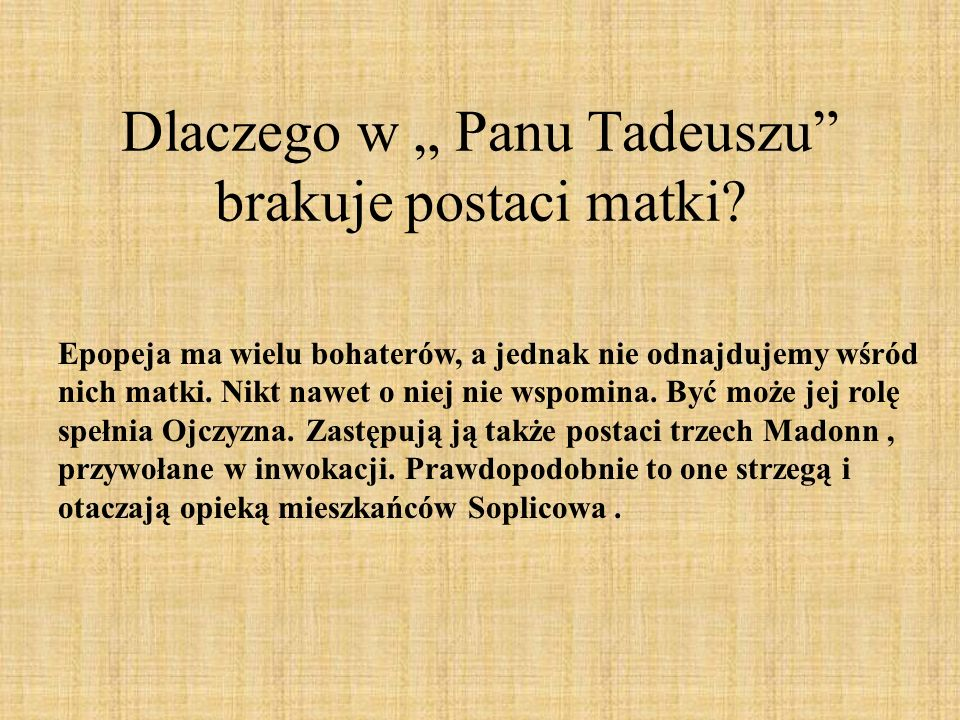 """Dlaczego w """" Panu Tadeuszu brakuje postaci matki"""