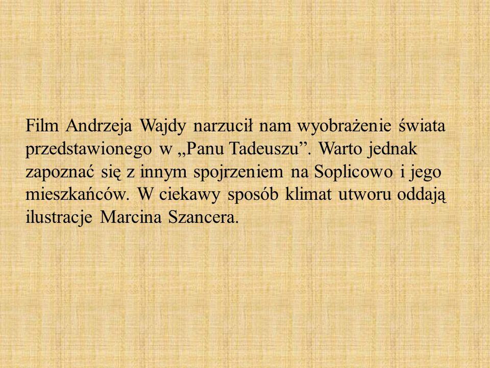 """Film Andrzeja Wajdy narzucił nam wyobrażenie świata przedstawionego w """"Panu Tadeuszu ."""