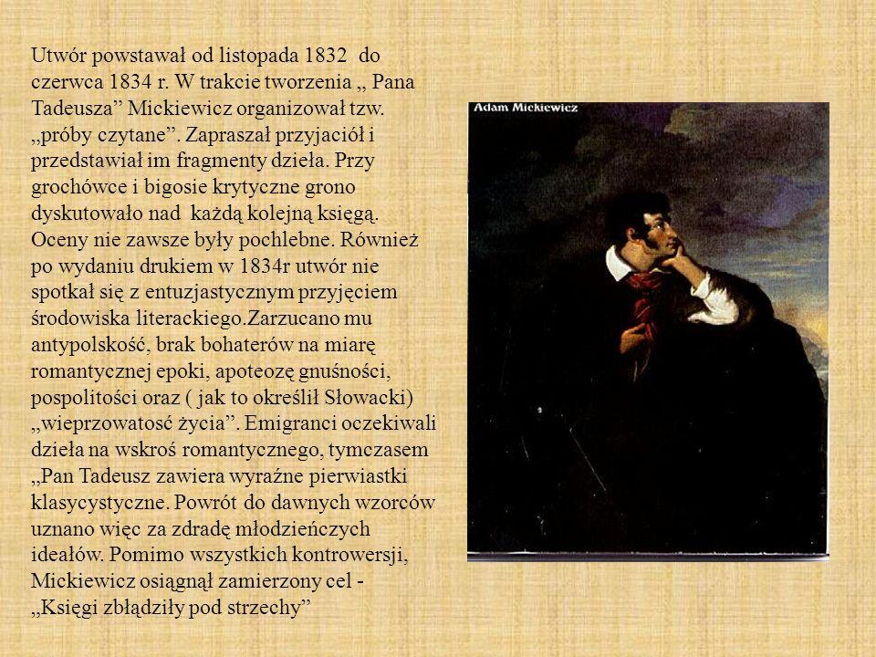 Utwór powstawał od listopada 1832 do czerwca 1834 r