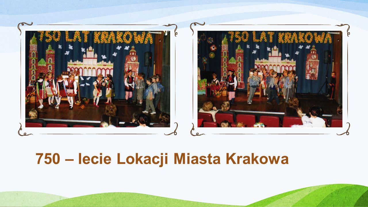 750 – lecie Lokacji Miasta Krakowa