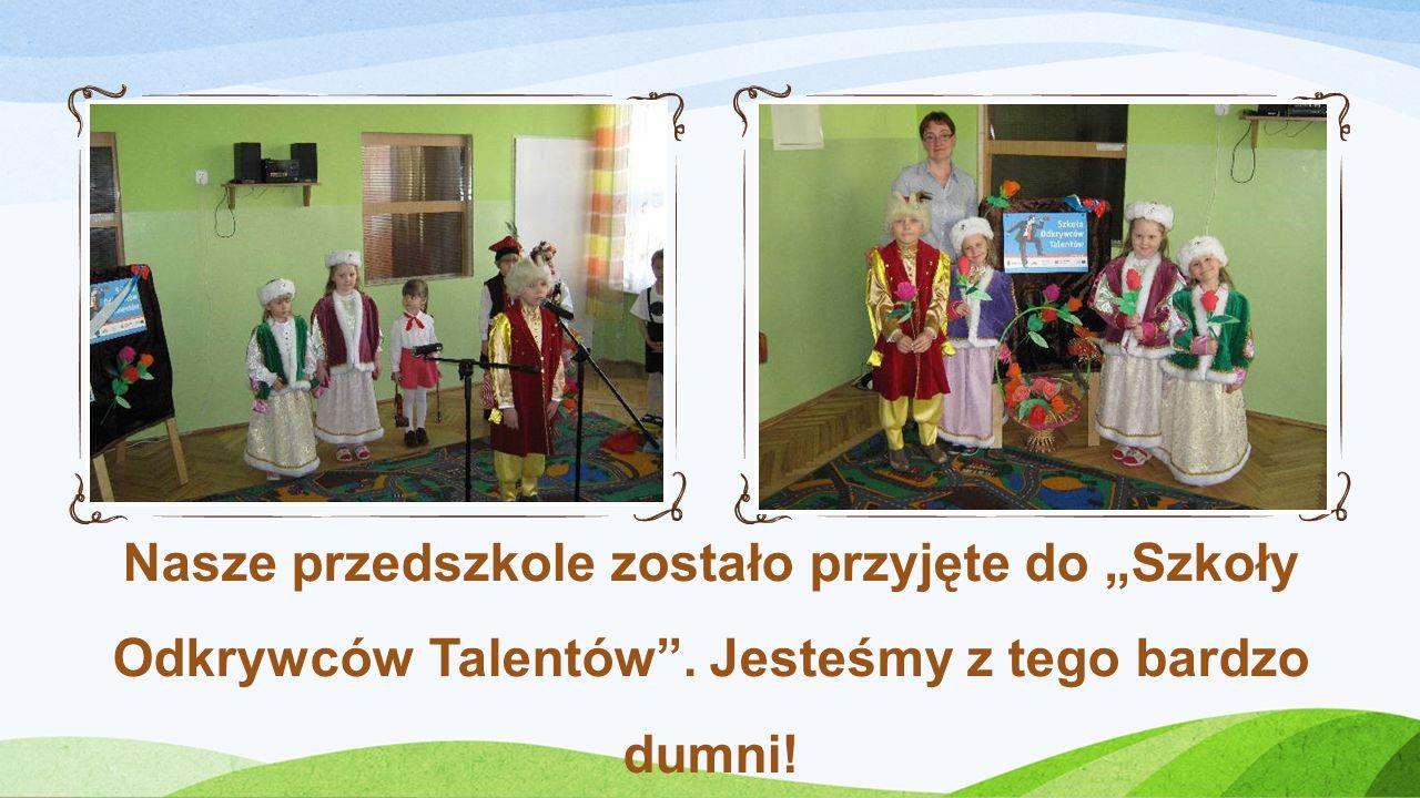 """Nasze przedszkole zostało przyjęte do """"Szkoły Odkrywców Talentów"""