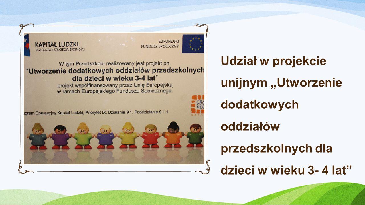 """Udział w projekcie unijnym """"Utworzenie dodatkowych oddziałów przedszkolnych dla dzieci w wieku 3- 4 lat"""