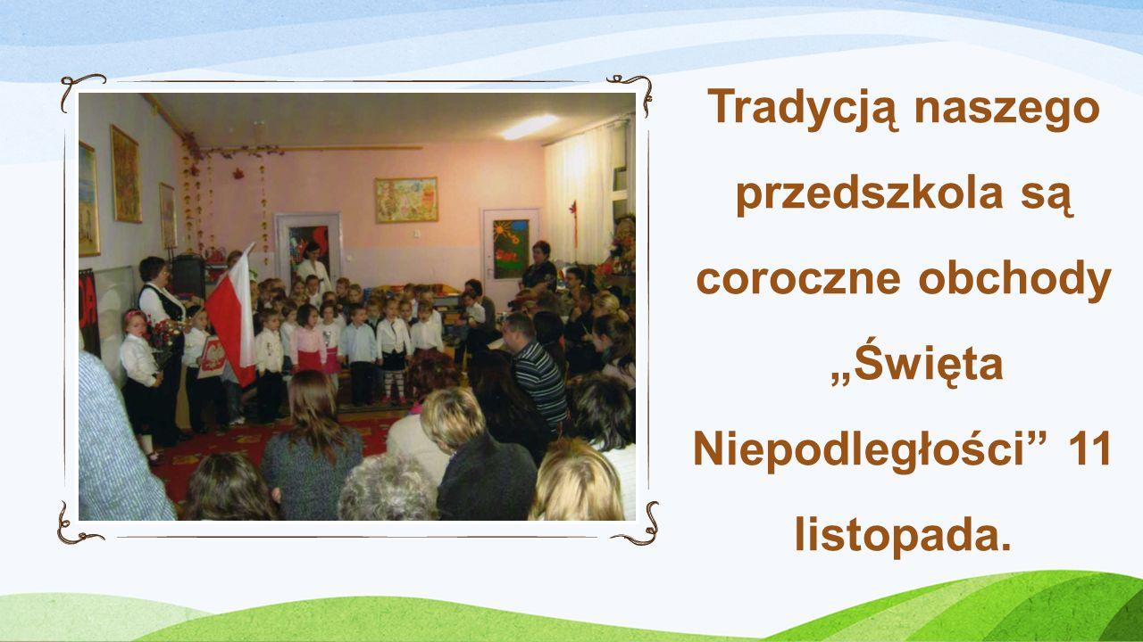 """Tradycją naszego przedszkola są coroczne obchody """"Święta Niepodległości 11 listopada."""