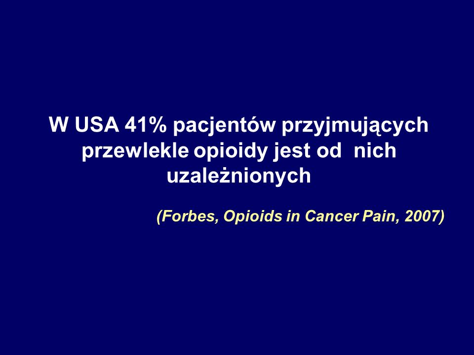 (Forbes, Opioids in Cancer Pain, 2007)