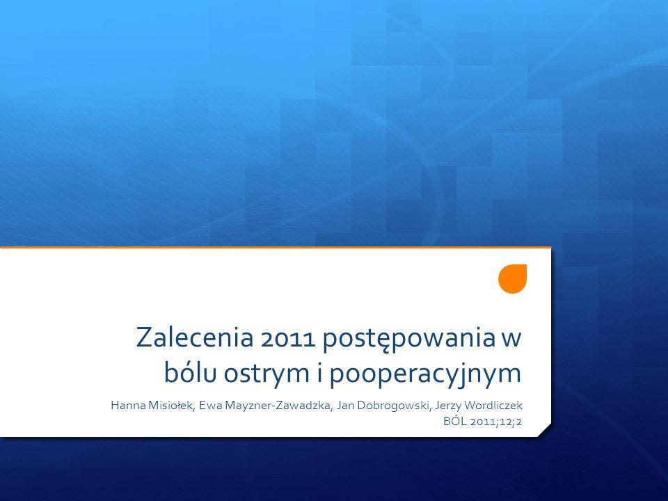 Zalecenia 2011 postępowania w bólu ostrym i pooperacyjnym