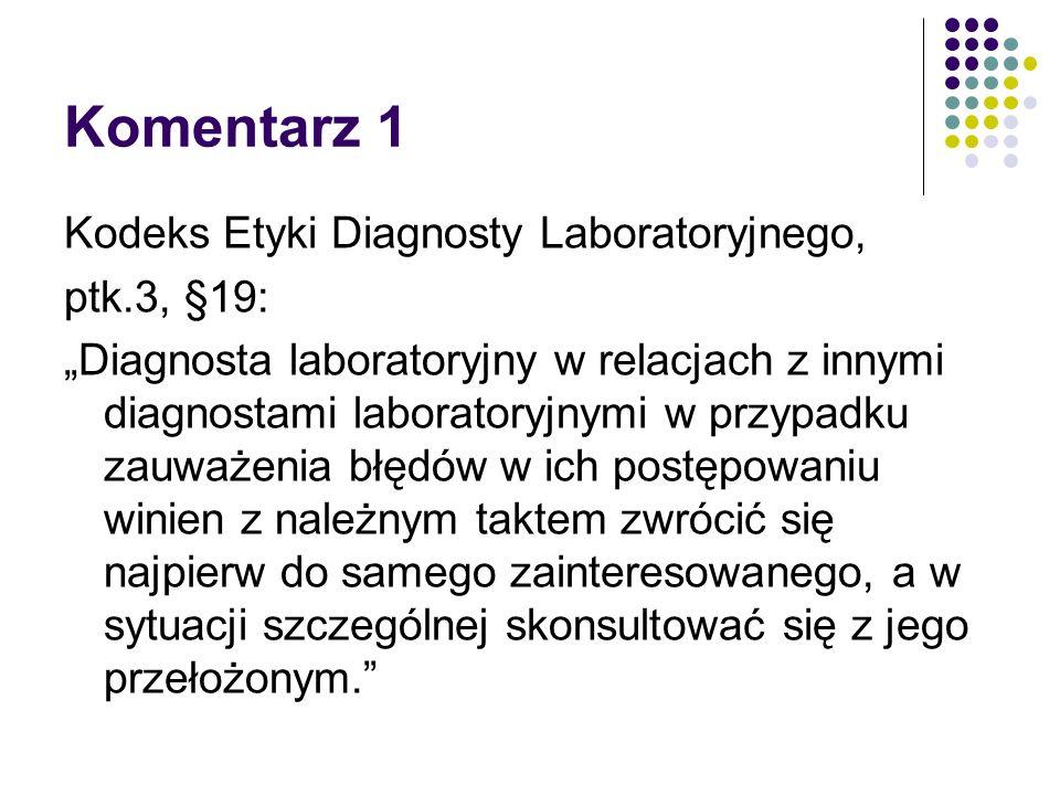 Komentarz 1 Kodeks Etyki Diagnosty Laboratoryjnego, ptk.3, §19: