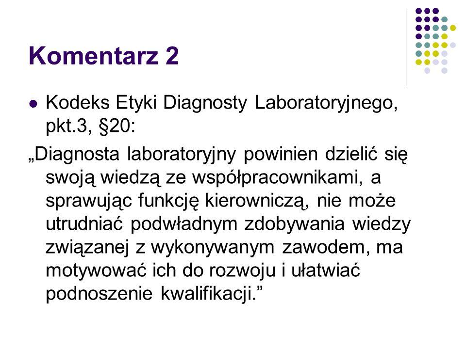 Komentarz 2 Kodeks Etyki Diagnosty Laboratoryjnego, pkt.3, §20:
