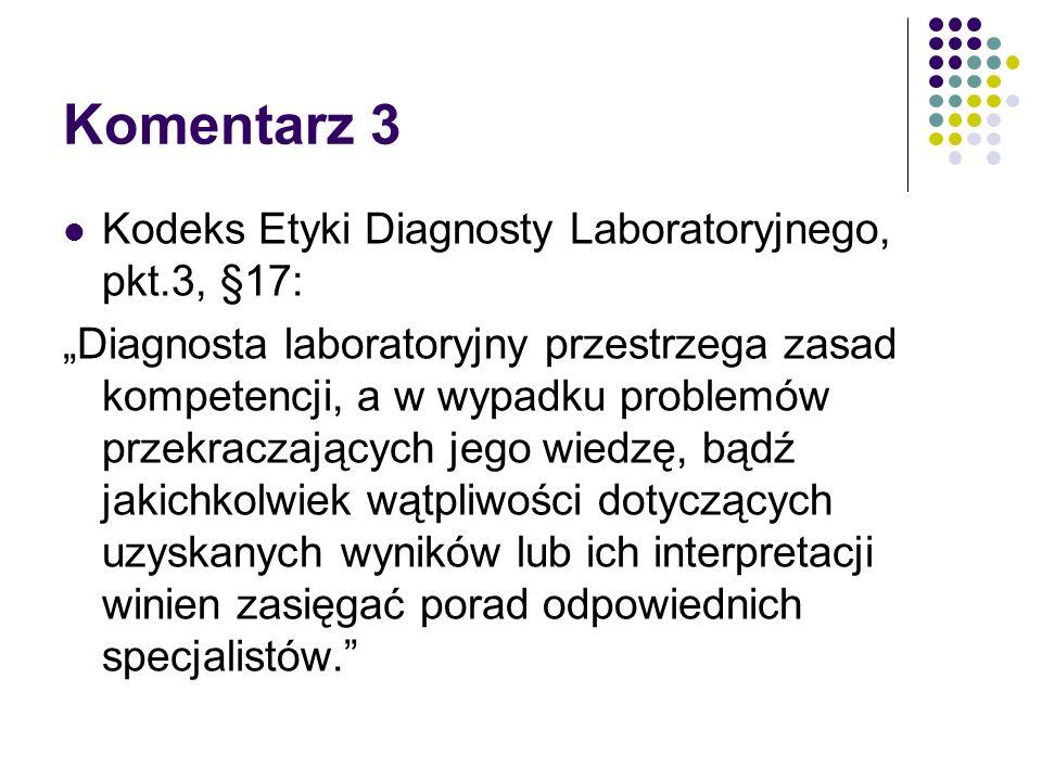 Komentarz 3 Kodeks Etyki Diagnosty Laboratoryjnego, pkt.3, §17: