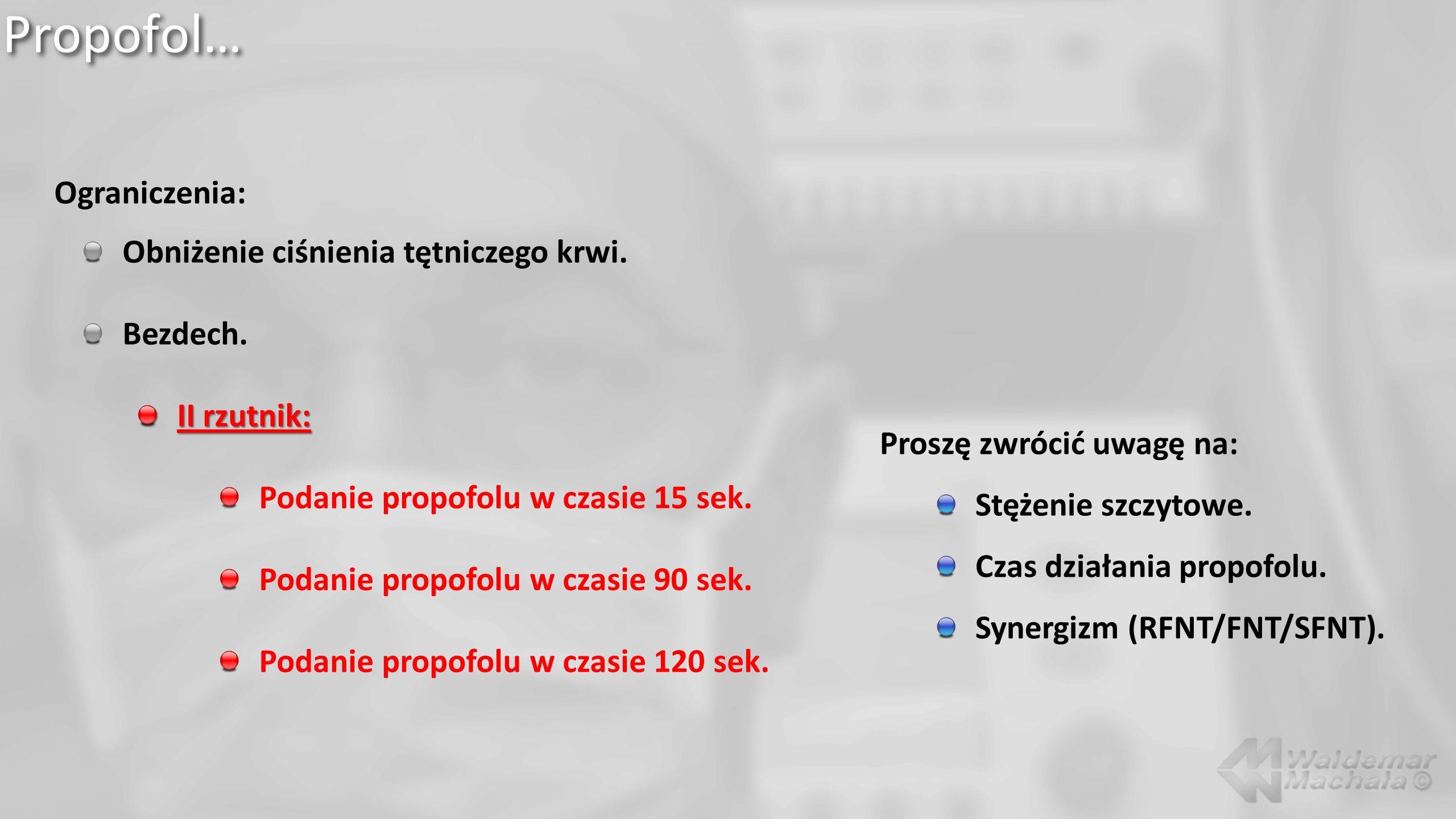 Propofol… Ograniczenia: Obniżenie ciśnienia tętniczego krwi. Bezdech.
