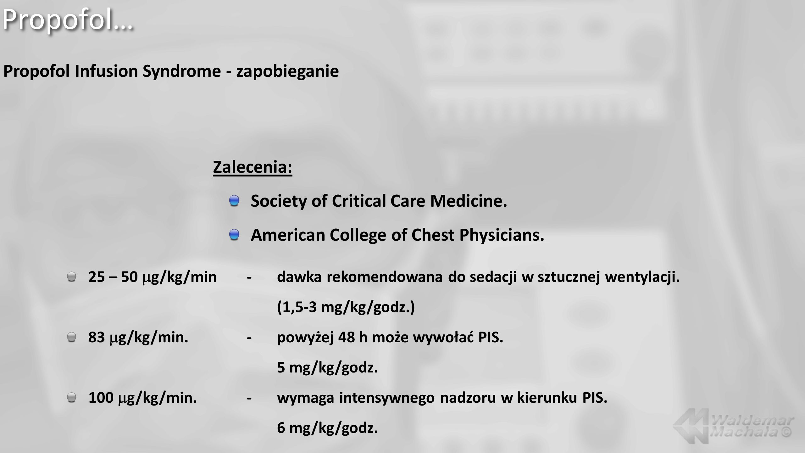 Propofol… Propofol Infusion Syndrome - zapobieganie Zalecenia:
