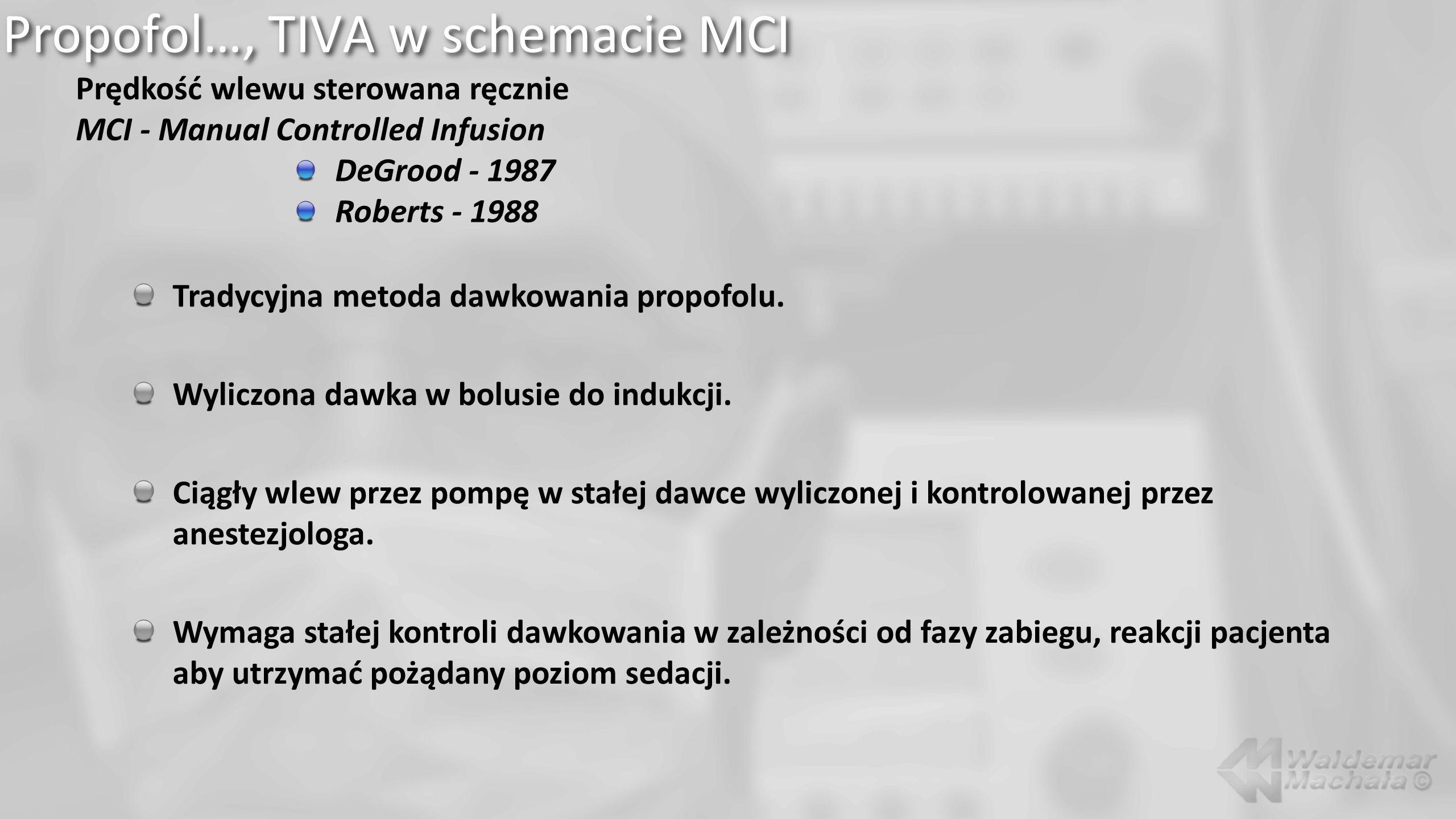 Propofol…, TIVA w schemacie MCI