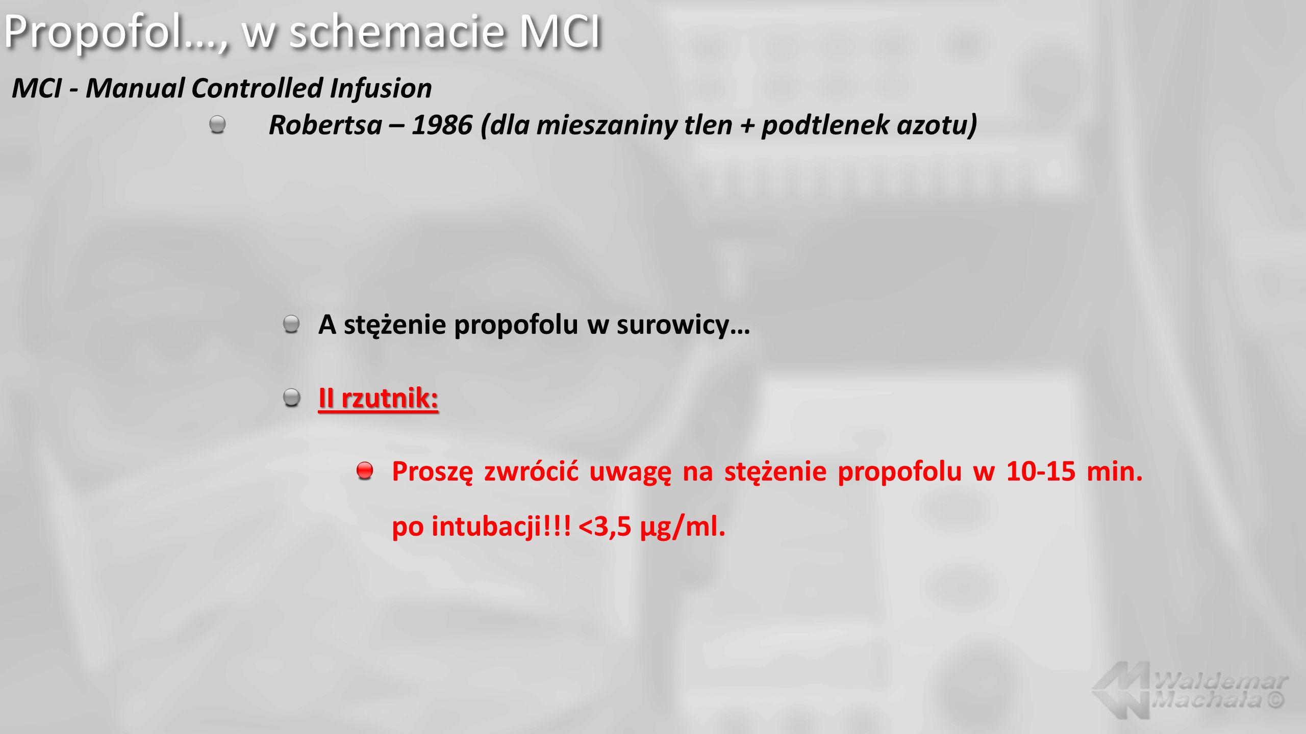 Propofol…, w schemacie MCI