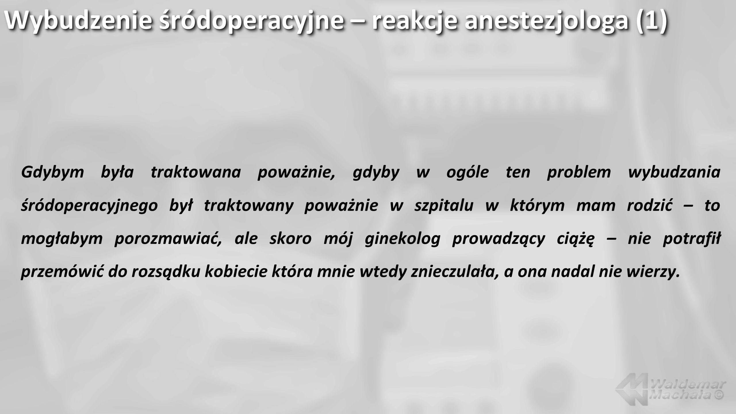 Wybudzenie śródoperacyjne – reakcje anestezjologa (1)