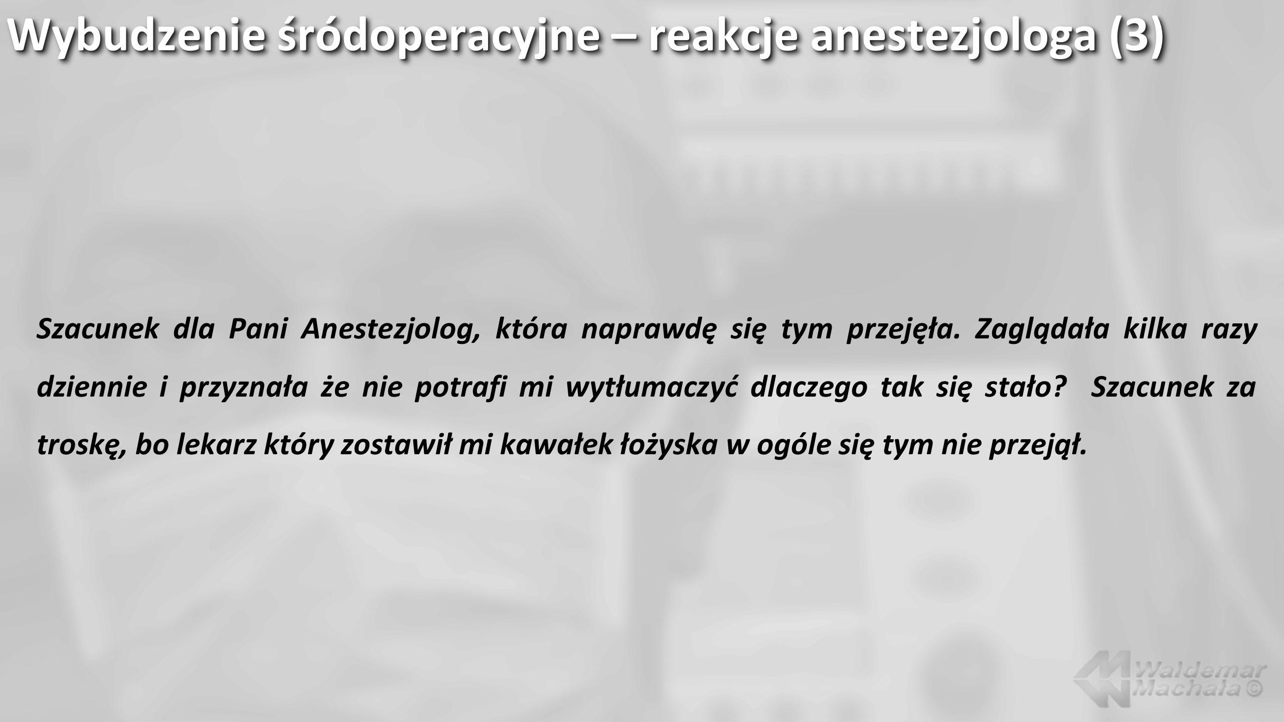 Wybudzenie śródoperacyjne – reakcje anestezjologa (3)