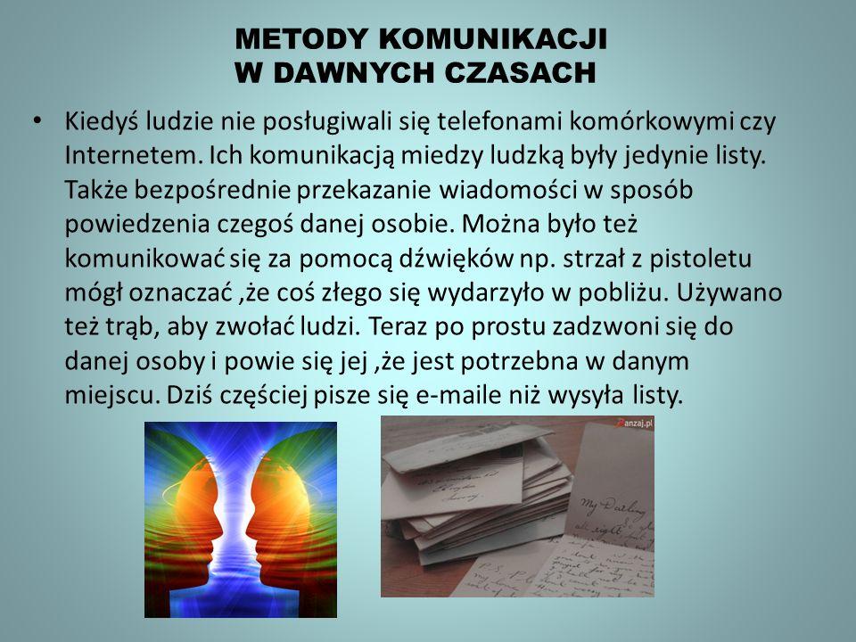 METODY KOMUNIKACJI W DAWNYCH CZASACH.