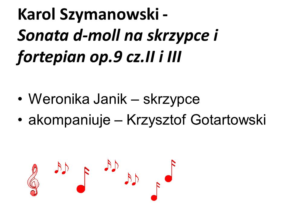 Karol Szymanowski - Sonata d-moll na skrzypce i fortepian op. 9 cz