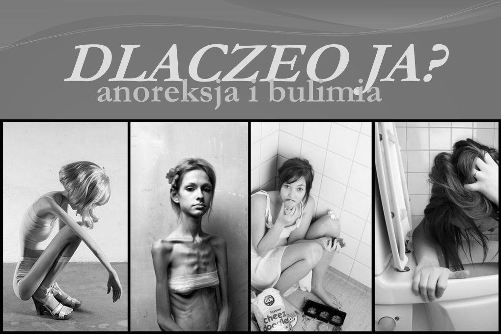 DLACZEO JA anoreksja i bulimia anoreksja i bulimia