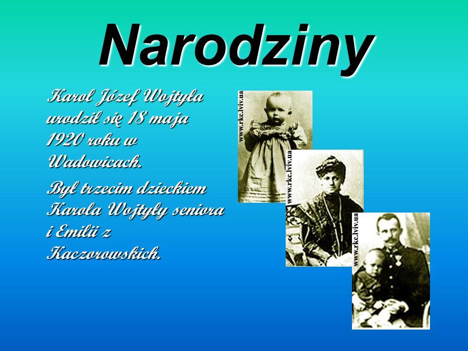 NarodzinyKarol Józef Wojtyła urodził się 18 maja 1920 roku w Wadowicach.