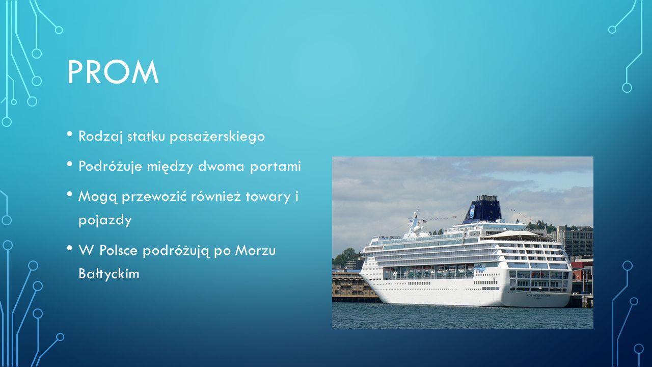 prom Rodzaj statku pasażerskiego Podróżuje między dwoma portami
