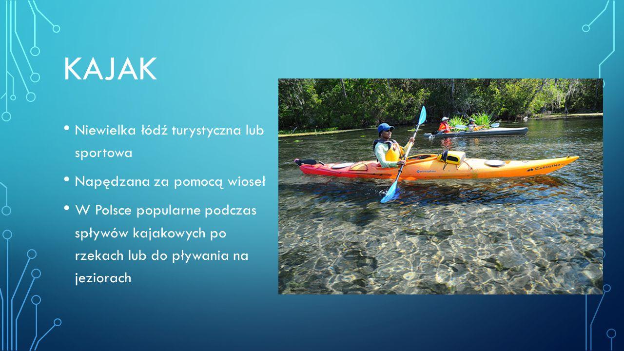 kajak Niewielka łódź turystyczna lub sportowa