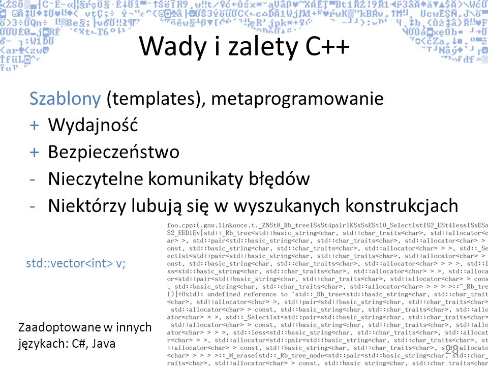 Wady i zalety C++ Szablony (templates), metaprogramowanie Wydajność