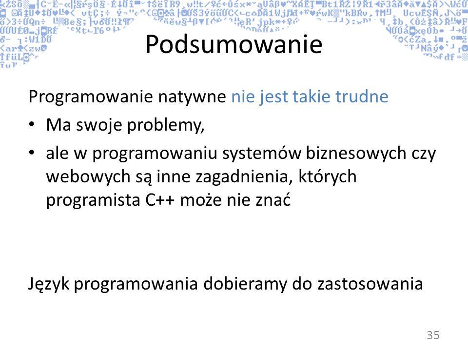 Podsumowanie Programowanie natywne nie jest takie trudne