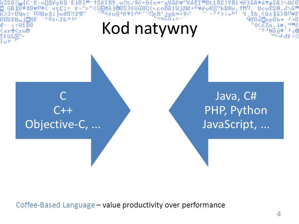 Java, C# PHP, Python JavaScript, ...