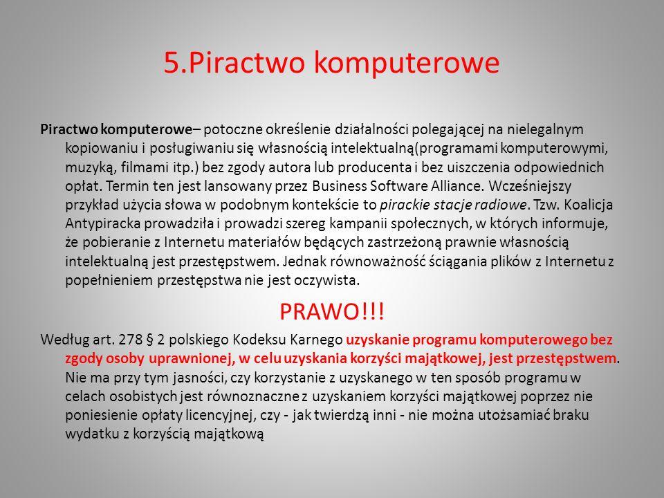 5.Piractwo komputerowe PRAWO!!!