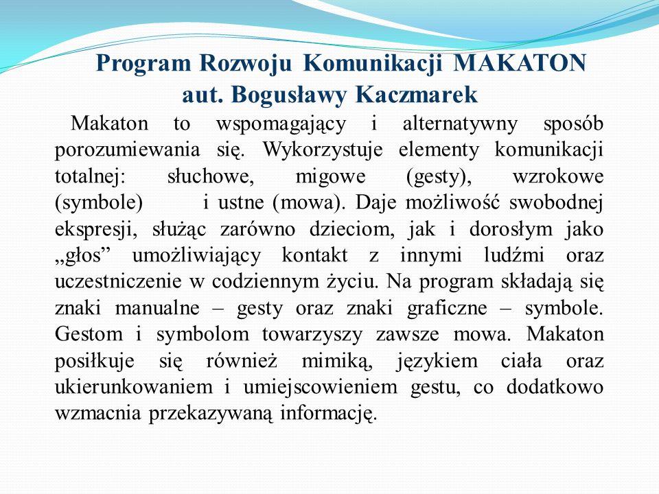 Program Rozwoju Komunikacji MAKATON aut. Bogusławy Kaczmarek