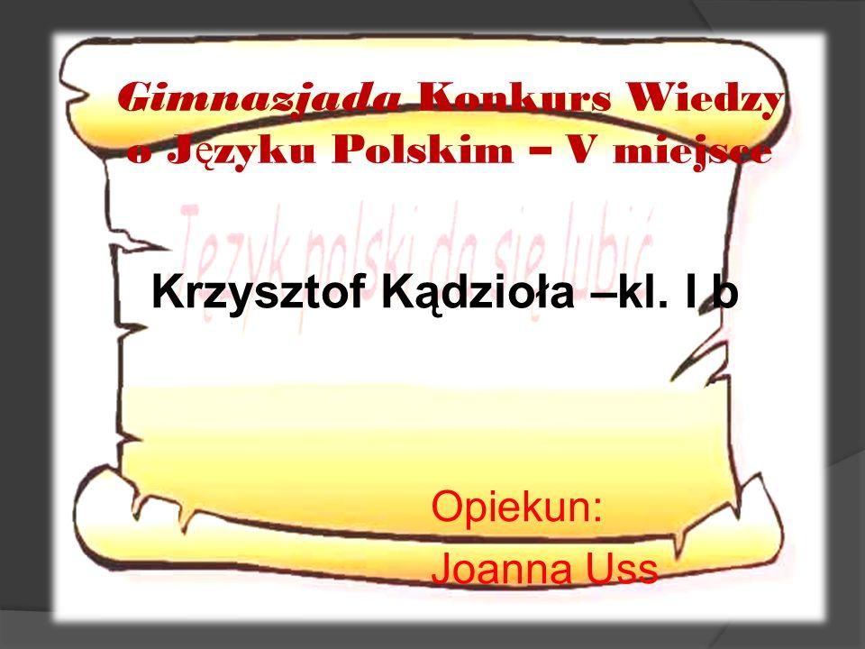 Krzysztof Kądzioła –kl. I b