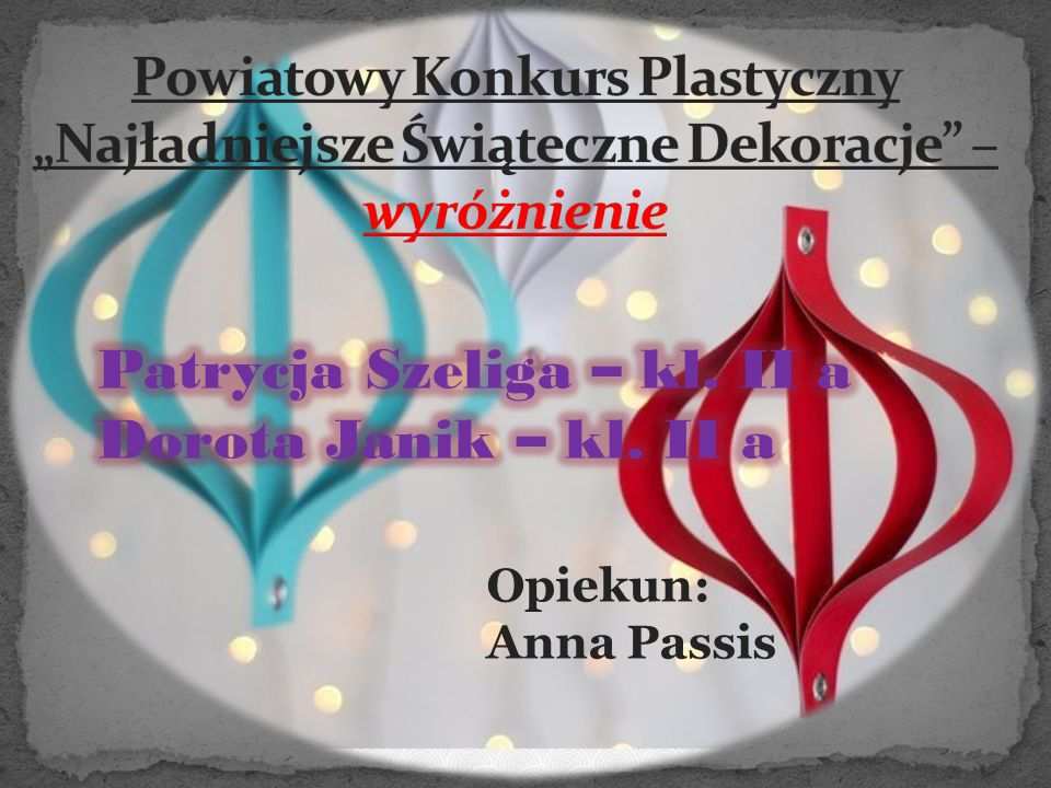 """Powiatowy Konkurs Plastyczny """"Najładniejsze Świąteczne Dekoracje –"""