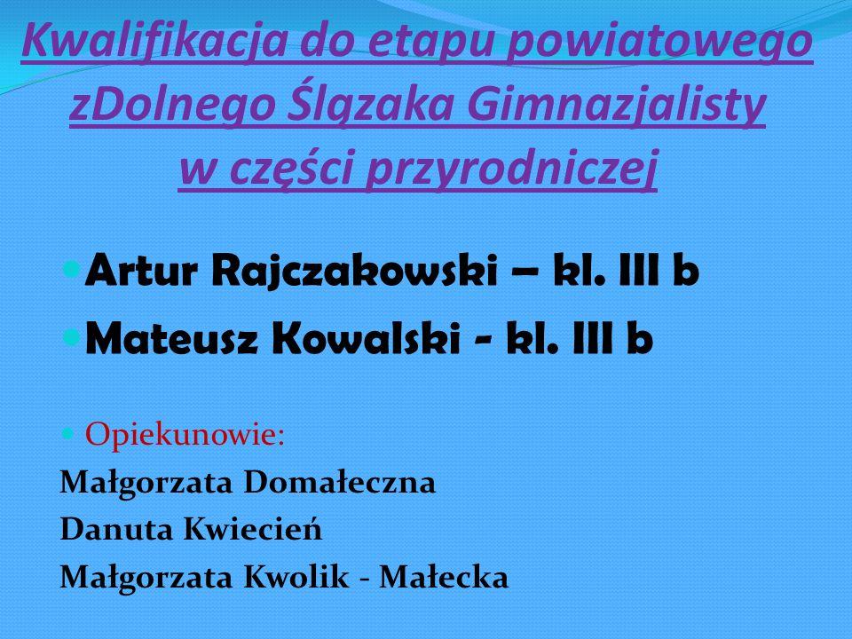 Kwalifikacja do etapu powiatowego zDolnego Ślązaka Gimnazjalisty w części przyrodniczej
