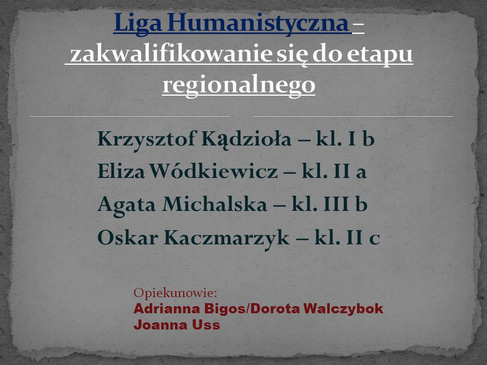 Liga Humanistyczna – zakwalifikowanie się do etapu regionalnego