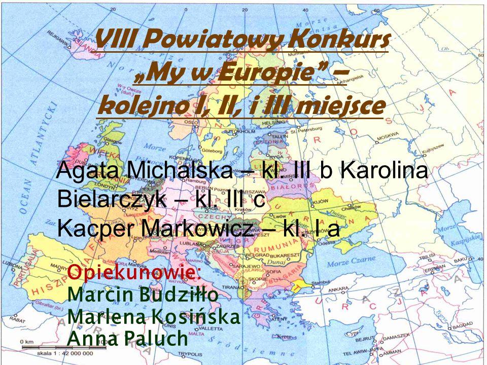 """VIII Powiatowy Konkurs """"My w Europie – kolejno I, II, i III miejsce"""