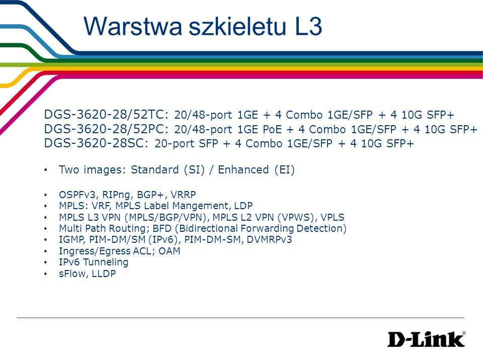 Warstwa szkieletu L3 DGS-3620-28/52TC: 20/48-port 1GE + 4 Combo 1GE/SFP + 4 10G SFP+