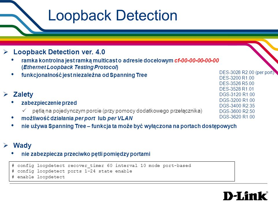 Loopback Detection Loopback Detection ver. 4.0 Zalety Wady